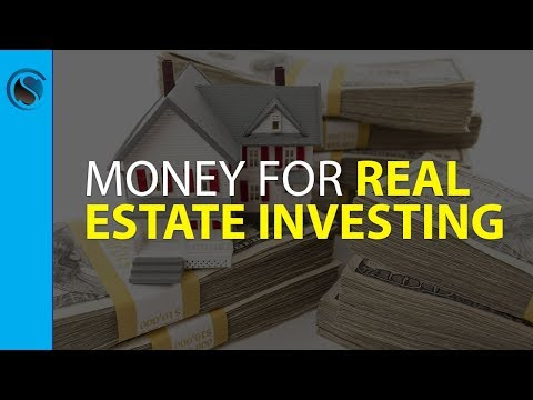Money For Real Estate Investing