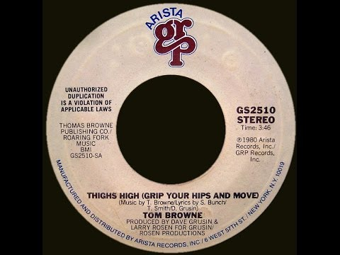 Tom Browne ~ Thighs High Grip Your Hips & Move 1980 Disco Purrfection Version