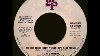 Tom Browne ~ Thighs High (Grip Your Hips & Move) 1980 Disco Purrfection Version