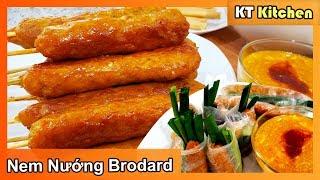 Bí Quyết Làm NEM NƯỚNG BRODARD &  NƯỚC SỐT CHẤM NEM NƯỚNG || BRODARD GRILLED PORK Spring Roll Recipe