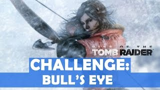 Rise of the Tomb Raider - Bull's Eye Challenge Walkthrough (8 Bull's-Eyes Shot with Arrows)