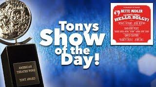 Hello, Dolly! – Tony Awards Show of the Day