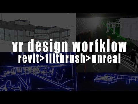 VR Design Workflow - Revit to Tilt Brush to Unreal Engine