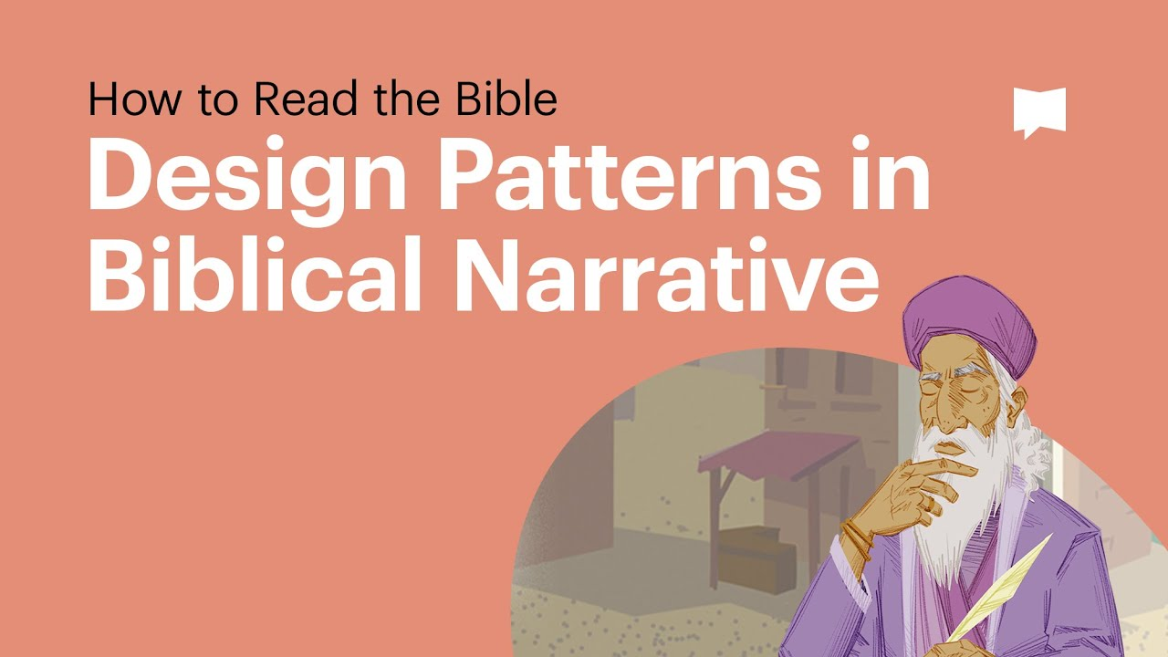 How to Read the Bible: Design Patterns