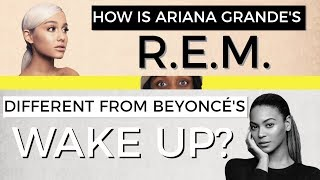 how is ariana grandes rem is different from beyonces wake up?
