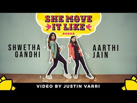 SHE MOVE IT LIKE - Badshah|DANCE COVER| Choreography By Shwetha Gandhi Ft. Aarthi Jain