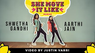 SHE MOVE IT LIKE Badshah DANCE COVER Choreography by Shwetha Gandhi Ft Aarthi Jain
