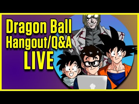 LIVE DRAGONBALL Q&A HANGOUT [APRIL 27 17:30 EDT]