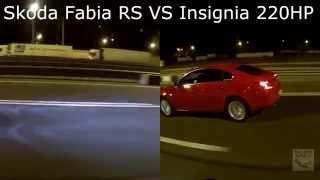 Skoda Fabia RS st.1 VS Opel Insignia 220HP