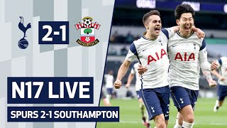 N17 LIVE | Spurs 2-1 Southampton | Post-match reaction