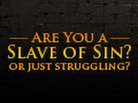 Are you Struggling Against Sin or a Slave of Sin? - Tim Conway
