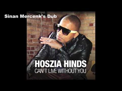 Download Hoszia Hinds - Can't Live Without You (Sinan Mercenk's Dub Remix)