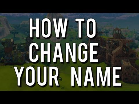 How to CHANGE YOUR NAME in Fortnite Season 8! (Updated) - PC, Xbox, PS4,  Switch