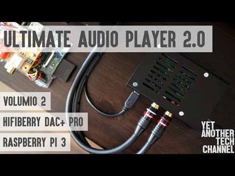 Ultimate Audio Player 2.0 - HiFiBerry DAC+ Pro, Raspberry Pi 3, Volumio 2