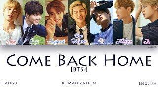 [HAN|ROM|ENG] BTS (방탄소년단) - Come Back Home (Color Coded Lyrics)