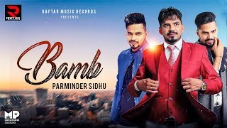 BAMB | PARMINDER SIDHU | LATEST PUNJABI SONG 2017 | FULL VIDEO HD