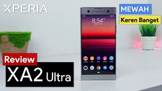 MEWAH Banget! Review SONY XPERIA XA2 Ultra Indonesia