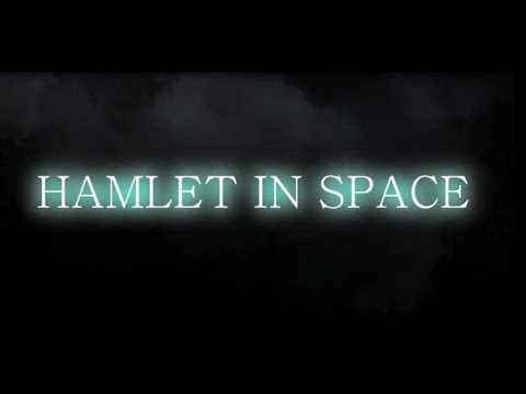 Hamlet in Space (OFFICIAL VIDEO) [Garbage Productions]
