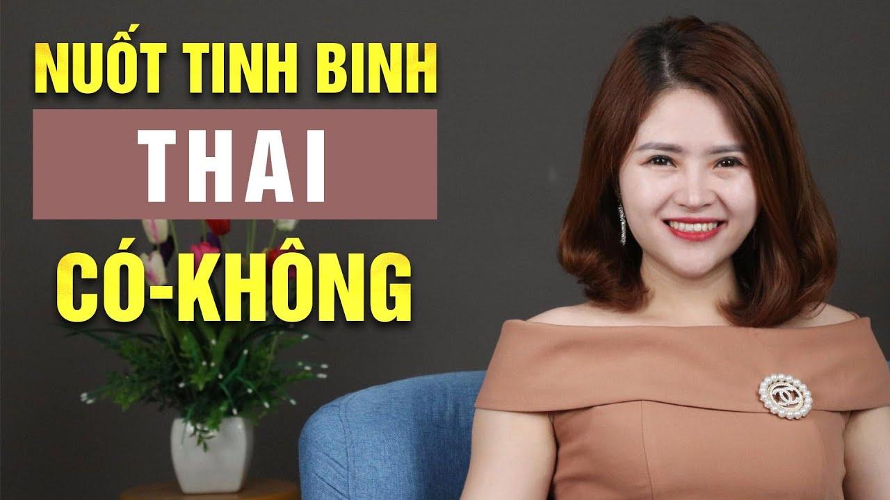 Nuốt Tinh Binh Vào Bụng Liệu Bạn Có Thể Thai Được Không? | Giang Venux