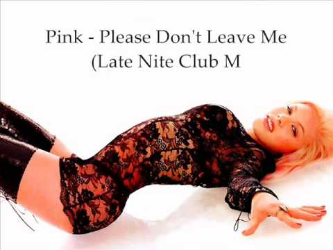 Popular Videos - Please Don't Leave Me & Remix