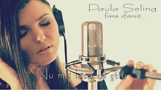Download Paula Seling - Nu ma lasa sa stiu MP3 song and Music Video