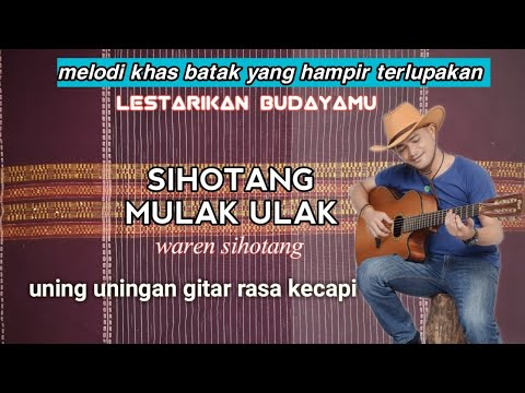 Melodi khas batak yang hampir terlupakan SIHOTANG MULAK ULAK tortor uning-uningan (waren sihotang)
