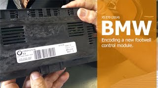 Testing, replacing and encoding a BMW footwell control module