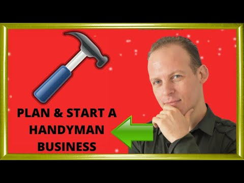 How to write a handyman business plan & how to start a handyman or home improvement business