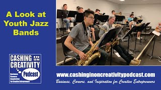 Choosing Jazz as a Music Choice for Young People:Cashing in on Creativity Podcast