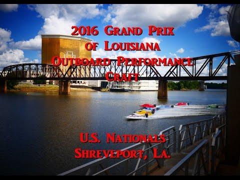 2016 Grand Prix  of Louisiana   Outboard Performance  Craft  U.S. Nationals  Shreveport, La