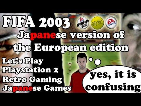 FIFA 2003 Euro Edition (PS2) - Japanese European Footy - Lets Play for Minimum Wage - Jikyuu Jikkyou