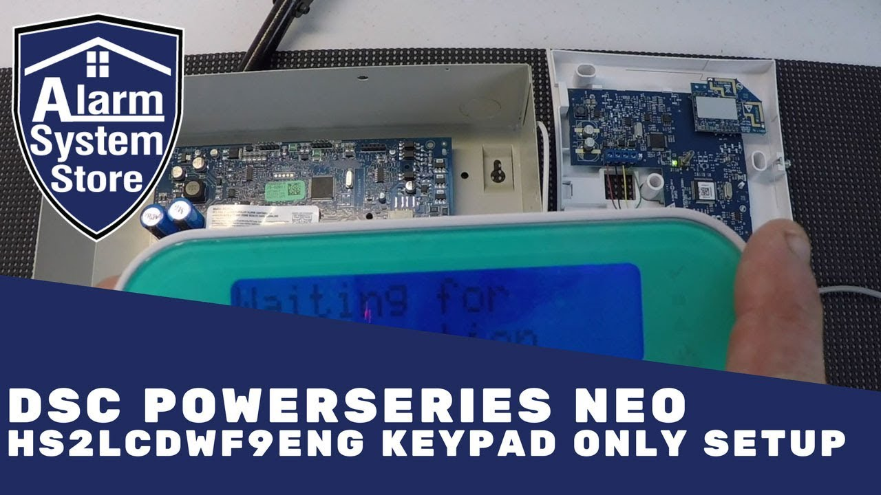 DSC PowerSeries NEO HS2LCDWF9ENG Keypad Only Setup - Almost ...