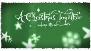 A Christmas Together Volume 3 - Album Trailer