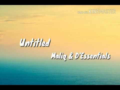 Maliq & D'Essentials - Untitled Lyrics