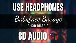 BHAD BHABIE - Babyface Savage (8D AUDIO) 🎧