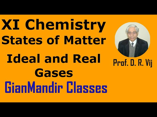XI Chemistry | State of Matter | Ideal and Real Gases by Ruchi Ma'am