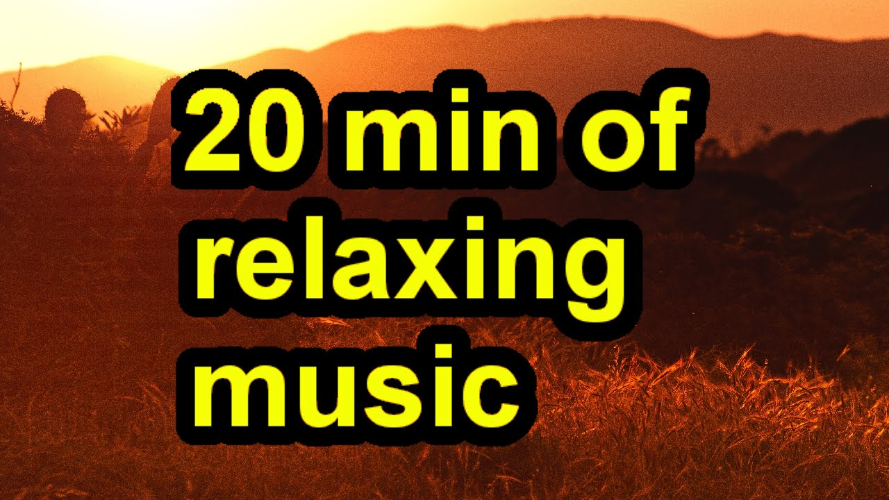 relaxation music 20 minutes