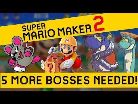 5 MORE Bosses WE NEED in Super Mario Maker 2!