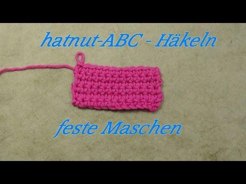 hatnut-ABC – Häkeln lernen – feste Maschen  – Veronika Hug