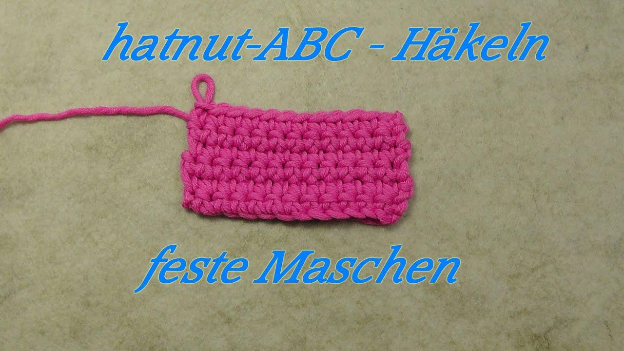 Hatnut Abc Häkeln Lernen Feste Maschen Veronika Hug Youtube