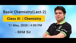 Basic Chemistry (Lect- 2) | Class XI | JEE Main, Advanced & NEET | By BKM Sir - IIT Delhi