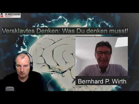 Bernhard P. Wirth: Versklavtes Denken -  was Du denken musst!