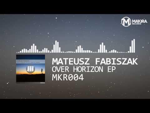 [MKR004] Mateusz Fabiszak - Over Horizon EP