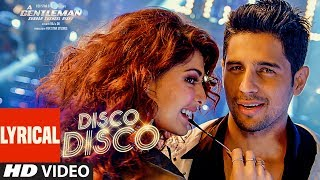 Disco Disco Lyrical Video Song : A Gentleman - Sundar, Susheel, Risky | Sidharth | Jacqueline