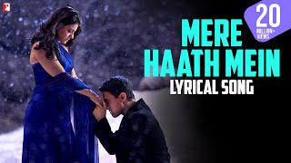 Lyrical: Mere Haath Mein Song with Lyrics | Fanaa | Aamir Khan | Kajol | Prasoon Joshi