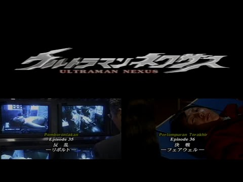 Ultraman Nexus Episode 35-37 (Bahasa Indonesia)
