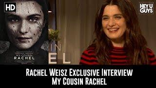 Rachel Weisz Exclusive Interview - My Cousin Rachel