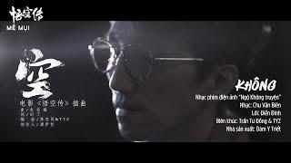 [Vietsub MV] Không 空 - Lâm Chí Huyền 林志炫 (OST Ngộ Không truyện 悟空传)