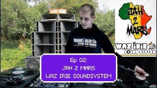 Les Open Decks de l'Ouvre-Boîte -  Ep 02 :  JAH2MARS (Waz Irie Soundsystem)