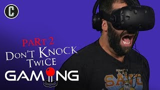 Don't Knock Twice VR (Part 2) Horror Game with Josh Macuga - Collider Gaming